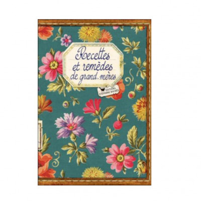 Recettes et remèdes de grand-mères  - Livres de recettes